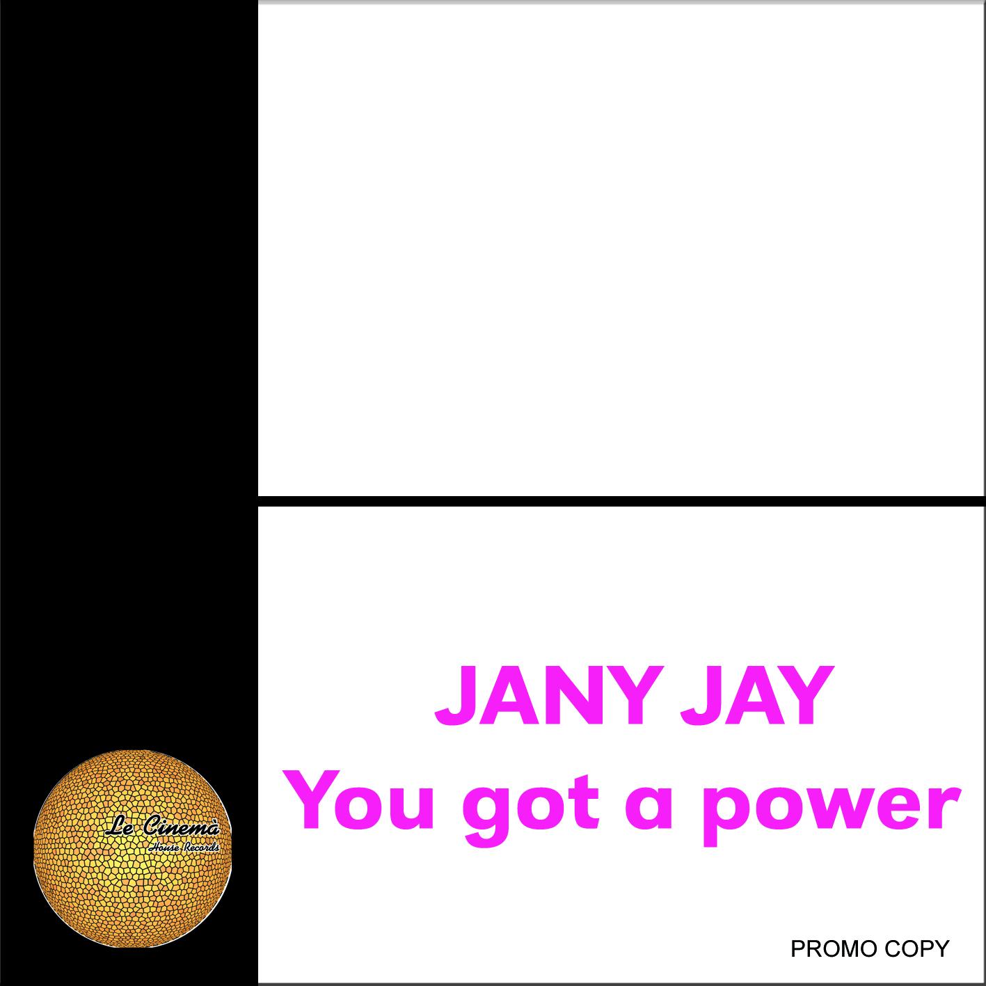 Jany Jay-You got a power