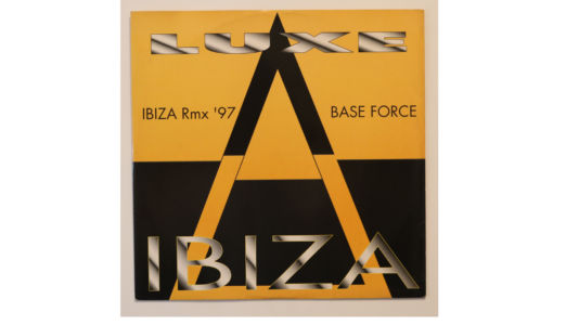 Luxe-Ibiza (rmx) 97/Luxe-Base Force