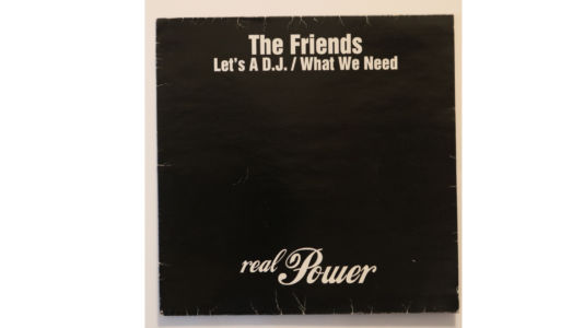The Friends-Let's a Dj/The Friends-What we need